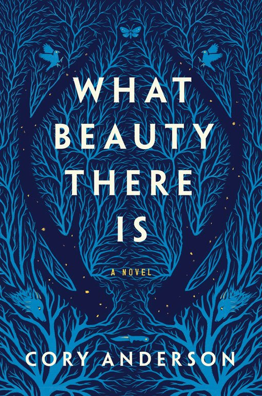 What Beauty There Is by Cory Anderson Book Cover